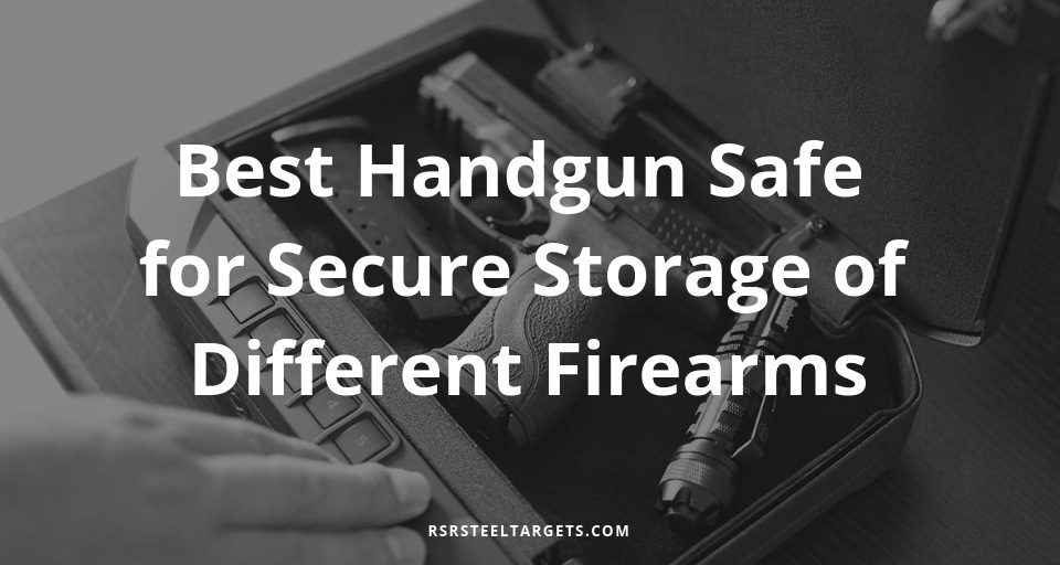 best-handgun-safe